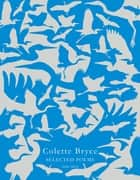 Selected Poems ebook by Colette Bryce