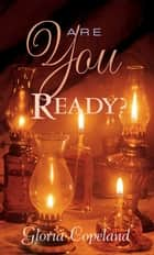 Are You Ready? ebook by Gloria Copeland