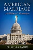 American Marriage ebook by Priscilla Yamin