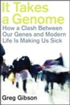 It Takes a Genome ebook by Greg Gibson