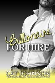 Billionaire for Hire ebook by Cat Johnson