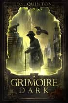 A Grimoire Dark - A Supernatural Thriller ebook by