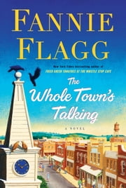 The Whole Town's Talking - A Novel ebook by Kobo.Web.Store.Products.Fields.ContributorFieldViewModel
