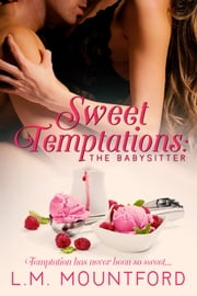 Sweet Temptations: The Babysitter ebook by L.M. Mountford