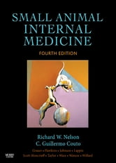 Small Animal Internal Medicine ebook by Richard W. Nelson,C. Guillermo Couto