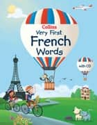 Collins Very First French Words (Collins Primary Dictionaries) ebook by Collins Dictionaries