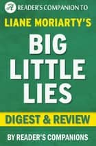 Big Little Lies by Liane Moriarty | Digest & Review ebook by Reader's Companions