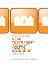 The Complete New Testament Resource for Youth Workers, Volume 2 ebook by Jack Crabtree