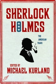 Sherlock Holmes: The American Years ebook by Michael Kurland