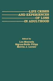 Life Crises and Experiences of Loss in Adulthood ebook by Leo Montada,Sigrun-Heide Filipp,Melvin J. Lerner