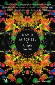 Utopia Avenue ebook by David Mitchell, Harm Damsma, Niek Miedema,...
