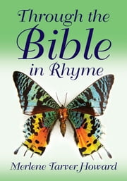 Through the Bible in Rhyme ebook by Merlene Tarver Howard