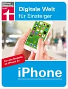 iPhone - Digitale Welt für Einsteiger ebook by Uwe Albrecht
