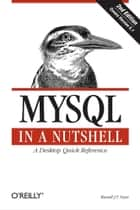 MySQL in a Nutshell ebook by Russell J.T. Dyer