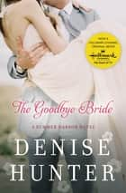 The Goodbye Bride ebook by