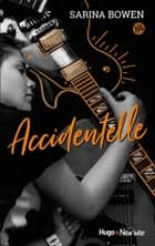 Accidentelle ebook by Sarina Bowen, Pauline Vidal
