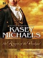 The Return of the Prodigal ebook by Kasey Michaels