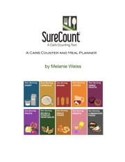 SureCount, Diabetes Management In Your Hands, A Carb Counter and Meal Planner ebook by Melanie Weiss