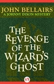 The Revenge of the Wizard's Ghost