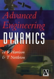 Advanced Engineering Dynamics ebook by H. Harrison,T. Nettleton