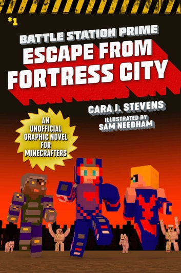 Escape from Fortress City - An Unofficial Graphic Novel for Minecrafters ebook by Cara J. Stevens