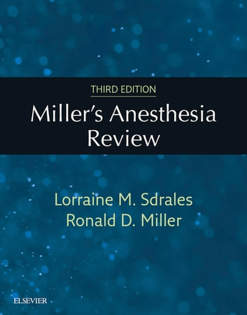 Miller S Anesthesia Review E Book Ebook By Lorraine M Sdrales MD Rakuten Kobo