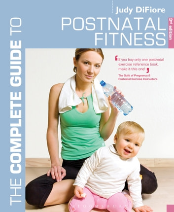 The Complete Guide to Postnatal Fitness ebook by Judy DiFiore