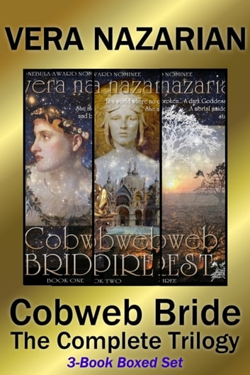 Cobweb Bride: The Complete Trilogy (3-Book Boxed Set) ebook by Vera Nazarian