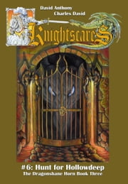Hunt for Hollowdeep (Epic Fantasy Adventure Series, Knightscares Book 6) ebook by David Anthony,Charles David Clasman