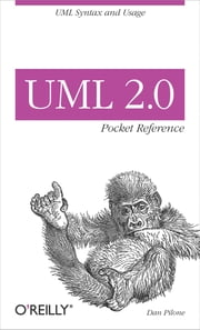 UML 2.0 Pocket Reference - UML Syntax and Usage ebook by Dan Pilone