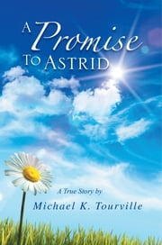 A Promise to Astrid ebook by Michael K. Tourville