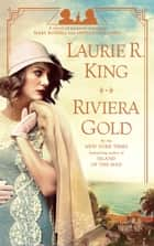 Riviera Gold - A novel of suspense featuring Mary Russell and Sherlock Holmes ebook by
