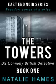 The Towers - DS Connolly - Book One - East End Noir Series ebook by Natalie Hames