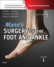 Mann's Surgery of the Foot and Ankle - Expert Consult - Online ebook by Michael J. Coughlin,Charles L. Saltzman,Roger A. Mann