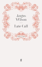 Late Call ebook by Angus Wilson
