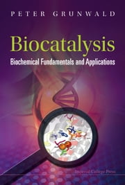 Biocatalysis - Biochemical Fundamentals and Applications ebook by Peter Grunwald
