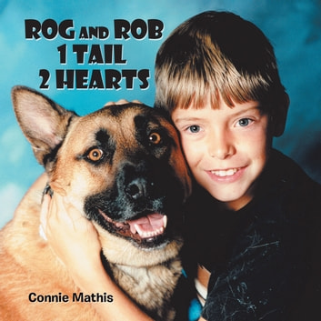 Rog and Rob 1 Tail 2 Hearts ebook by Connie Mathis