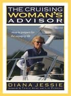 The Cruising Woman's Advisor, Second Edition ebook by Diana Jessie