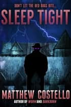 Sleep Tight ebook by Matthew Costello