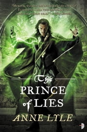 The Prince of Lies - Night's Masque - Book 3 ebook by Anne Lyle
