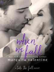 When We Fall - A Take the Fall Novel ebook by Marquita Valentine