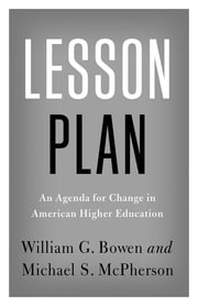 Lesson Plan - An Agenda for Change in American Higher Education ebook by William G. Bowen,Michael S. McPherson