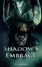 Shadow's Embrace ebook by A.I. Nasser, Scare Street