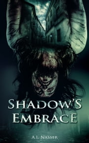 Shadow's Embrace ebook by A.I. Nasser,Scare Street