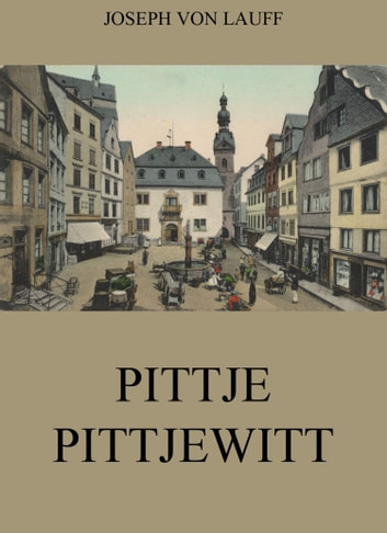 Pittje Pittjewitt eBook by Joseph von Lauff