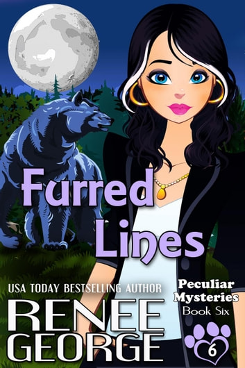 Furred Lines - Peculiar Mysteries, #6 ebook by Renee George