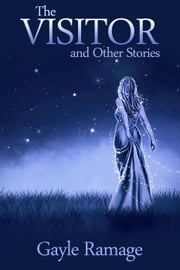 The Visitor and Other Stories ebook by Gayle Ramage