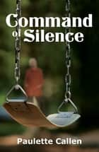 Command of Silence ebook by