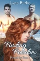 Finding Freedom ebook by Lynn Burke