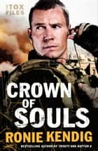 Crown of Souls (The Tox Files Book #2) ebook by Ronie Kendig